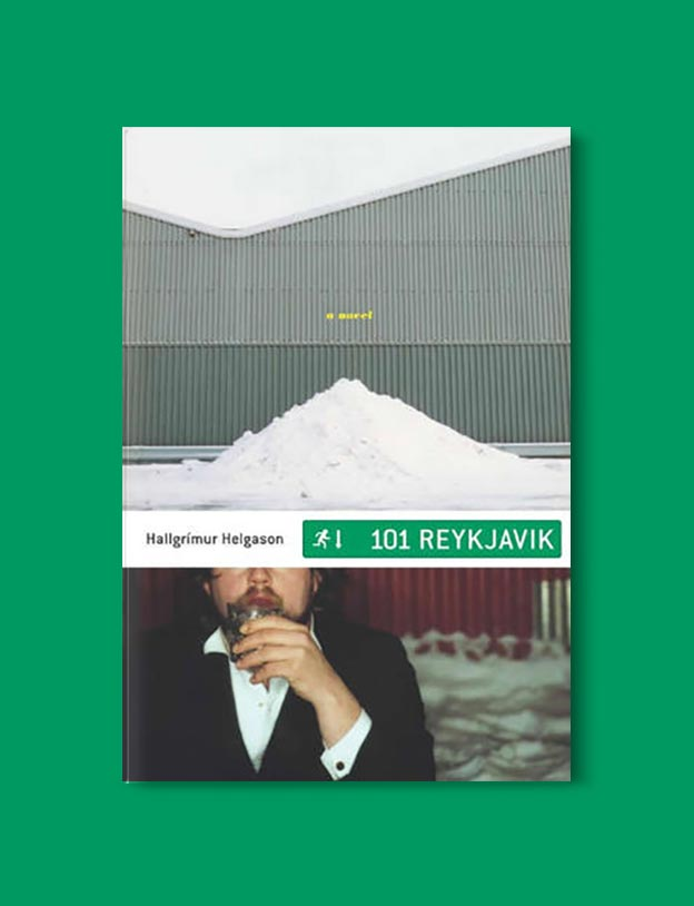 Books Set In Iceland - 101 Reykjavik by Hallgrímur Helgason. For more books visit www.taleway.com to find books set around the world. Ideas for those who like to travel, both in life and in fiction. #books #novels #fiction #iceland #travel