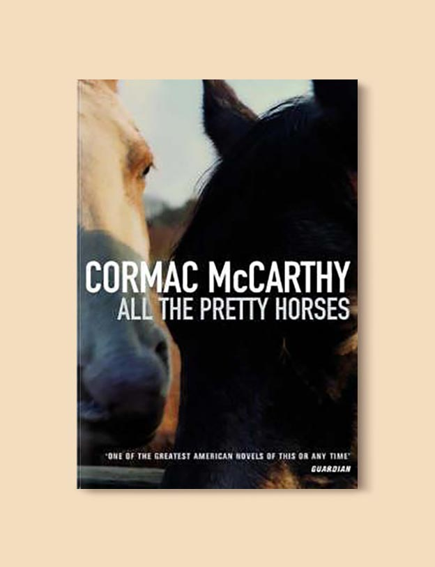 Books Set In Mexico - All the Pretty Horses (The Border Trilogy 1/3) by Cormac McCarthy. For more books visit www.taleway.com to find books set around the world. Ideas for those who like to travel, both in life and in fiction. mexican books, reading list, books around the world, books to read, books set in different countries, mexico
