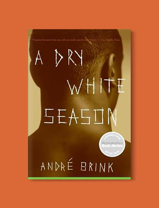 Books Set In South Africa - A Dry White Season by André Brink. For more books that inspire travel visit www.taleway.com to find books set around the world. south african books, books about south africa, south africa inspiration, south africa travel, novels set in south africa, south african novels, books and travel, travel reads, reading list, books around the world, books to read, books set in different countries, south africa