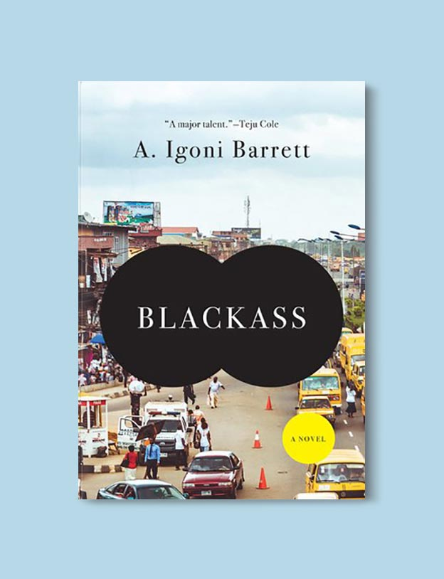 Books Set In Nigeria - Blackass by A. Igoni Barrett. For more books visit www.taleway.com to find books set around the world. Ideas for those who like to travel, both in life and in fiction. Books Set In Africa. Nigerian Books. #books #nigeria #travel