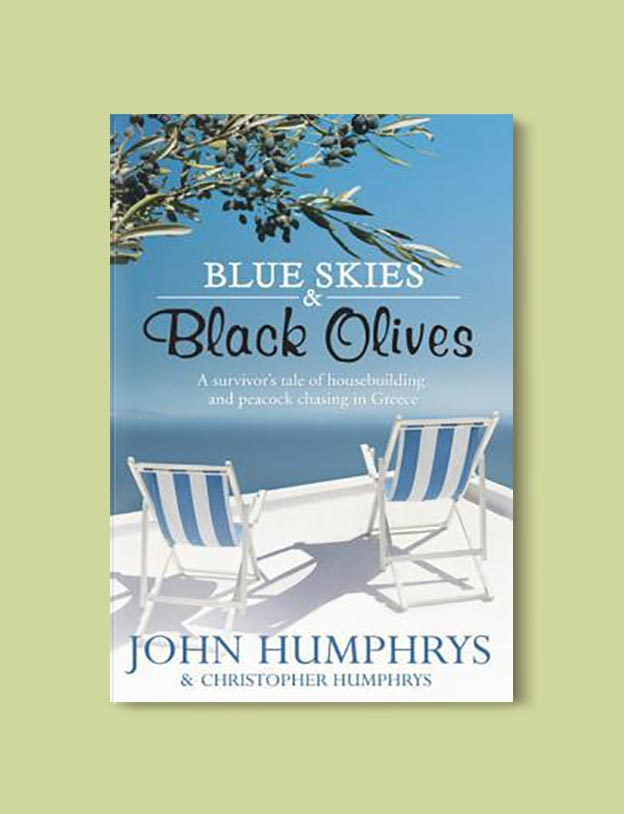 Books Set In Greece - Blue Skies and Black Olives: A Survivor's Tale of Housebuilding and Peacock Chasing in Greece by John Humphrys. For more books visit www.taleway.com to find books set around the world. Ideas for those who like to travel, both in life and in fiction. #books #novels #fiction #travel #greece