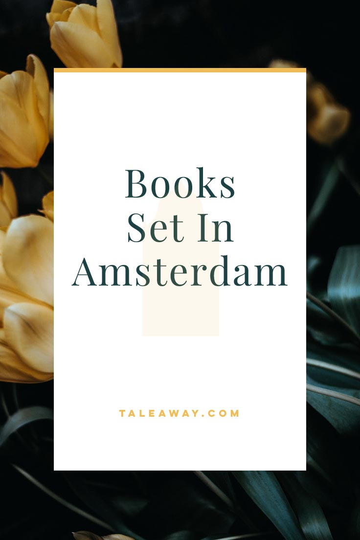 Books Set In Amsterdam. For more books visit www.taleway.com to find books set around the world. Ideas for those who like to travel, both in life and in fiction. #books #novels #bookworm #booklover #fiction #travel #amsterdam