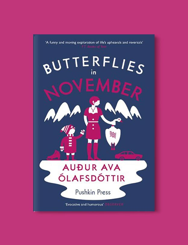 Books Set In Iceland - Butterflies in November by Auður Ava Ólafsdóttir. For more books visit www.taleway.com to find books set around the world. Ideas for those who like to travel, both in life and in fiction. #books #novels #fiction #iceland #travel