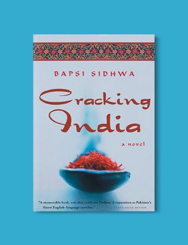 Books Set In India - Cracking India by Bapsi Sidhwa. For more books visit www.taleway.com to find books set around the world. Ideas for those who like to travel, both in life and in fiction. #books #novels #bookworm #booklover #fiction #travel