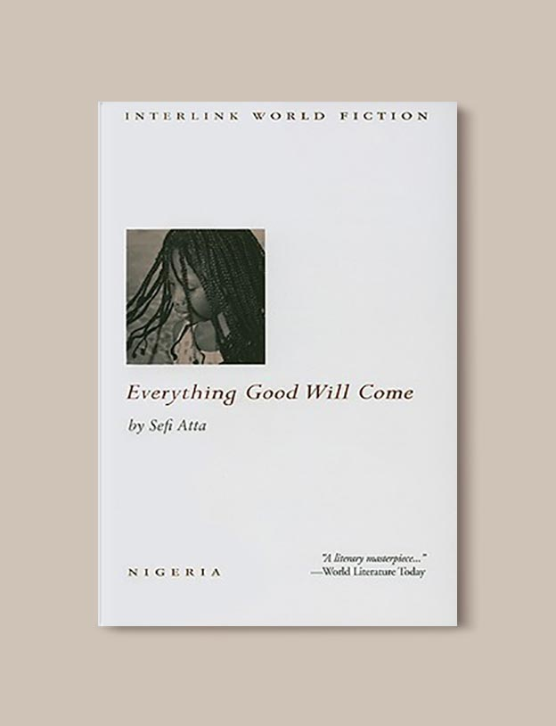 Books Set In Nigeria - Everything Good Will Come by Sefi Atta. For more books visit www.taleway.com to find books set around the world. Ideas for those who like to travel, both in life and in fiction. Books Set In Africa. Nigerian Books. #books #nigeria #travel