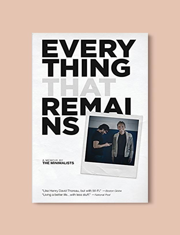 Books On Minimalism - Everything That Remains: A Memoir by the Minimalists by Joshua Fields Millburn, Ryan Nicodemus. For more books visit www.taleway.com to find books set around the world. Ideas for those who like to travel, both in life and in fiction. minimalism books, declutter books, minimalist, how to read more, how to become minimalist, minimalist living, minimalist travel, books to read