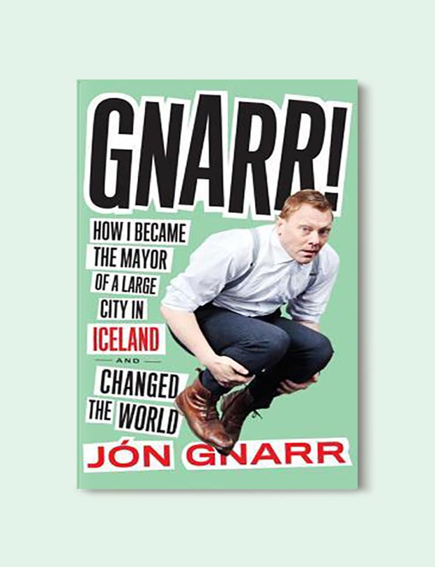 Books Set In Iceland - Gnarr: How I Became the Mayor of a Large City in Iceland and Changed the World by Jón Gnarr. For more books visit www.taleway.com to find books set around the world. Ideas for those who like to travel, both in life and in fiction. #books #novels #fiction #iceland #travel