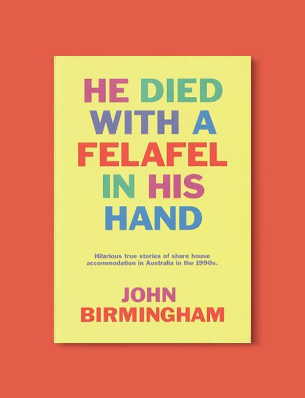 Books Set In Australia - He Died With A Felafel In His Hand by John Birmingham. For more books visit www.taleway.com to find books set around the world. Ideas for those who like to travel, both in life and in fiction. australian books, books and travel, travel reads, reading list, books around the world, books to read, books set in different countries, australia