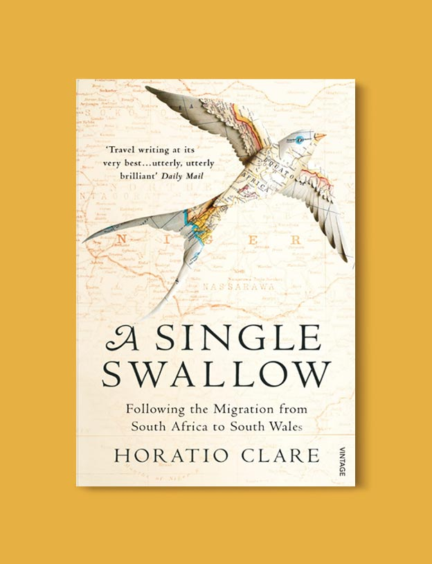 Books Set In South Africa - A Single Swallow: Following An Epic Journey From South Africa To South Wales by Horatio Clare. For more books that inspire travel visit www.taleway.com to find books set around the world. south african books, books about south africa, south africa inspiration, south africa travel, novels set in south africa, south african novels, books and travel, travel reads, reading list, books around the world, books to read, books set in different countries, south africa