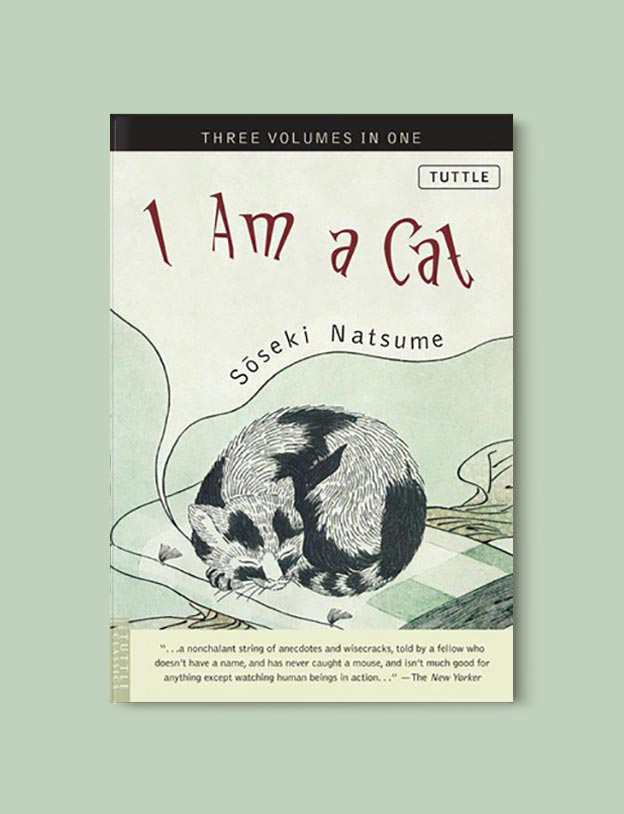 Books Set In Japan - I Am A Cat by Soseke Natsume. For more books visit www.taleway.com to find books set around the world. Ideas for those who like to travel, both in life and in fiction. #books #novels #bookworm #booklover #fiction #travel #japan