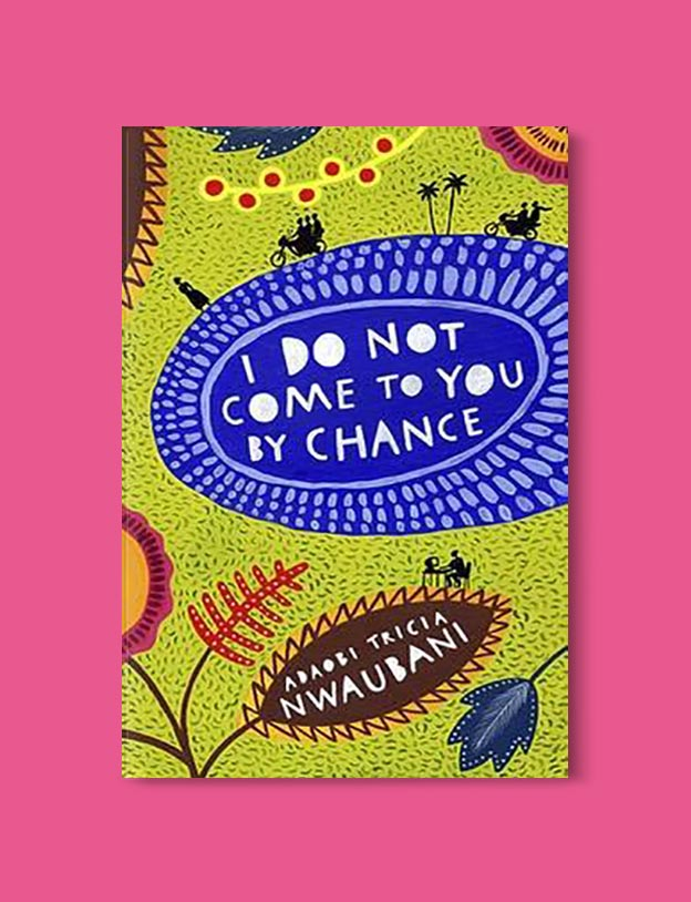 Books Set In Nigeria - I Do Not Come to You by Chance by Adaobi Tricia Nwaubani. For more books visit www.taleway.com to find books set around the world. Ideas for those who like to travel, both in life and in fiction. Books Set In Africa. Nigerian Books. #books #nigeria #travel