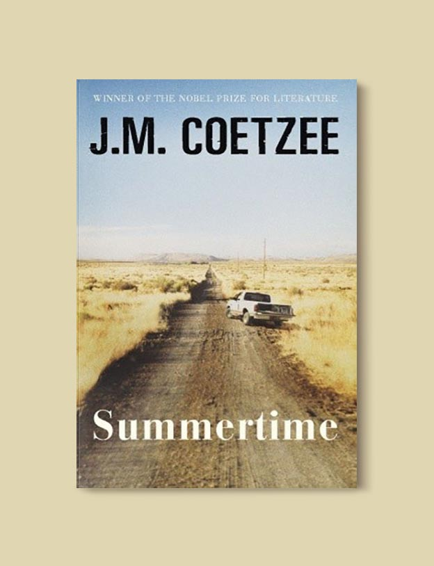 Books Set In South Africa - Summertime (Scenes from Provincial Life 3/3) by J.M. Coetzee. For more books that inspire travel visit www.taleway.com to find books set around the world. south african books, books about south africa, south africa inspiration, south africa travel, novels set in south africa, south african novels, books and travel, travel reads, reading list, books around the world, books to read, books set in different countries, south africa