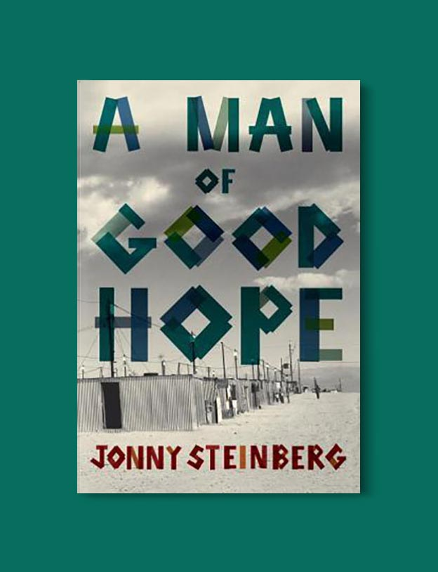 Books Set In South Africa - A Man of Good Hope by Jonny Steinberg. For more books that inspire travel visit www.taleway.com to find books set around the world. south african books, books about south africa, south africa inspiration, south africa travel, novels set in south africa, south african novels, books and travel, travel reads, reading list, books around the world, books to read, books set in different countries, south africa