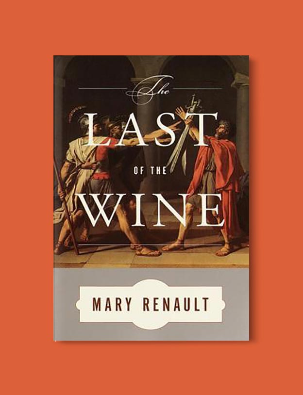 Books Set In Greece - The Last of the Wine by Mary Renault. For more books visit www.taleway.com to find books set around the world. Ideas for those who like to travel, both in life and in fiction. #books #novels #fiction #travel #greece
