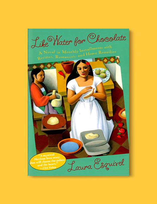 Books Set In Mexico - Like Water for Chocolate by Laura Esquivel. For more books visit www.taleway.com to find books set around the world. Ideas for those who like to travel, both in life and in fiction. mexican books, reading list, books around the world, books to read, books set in different countries, mexico
