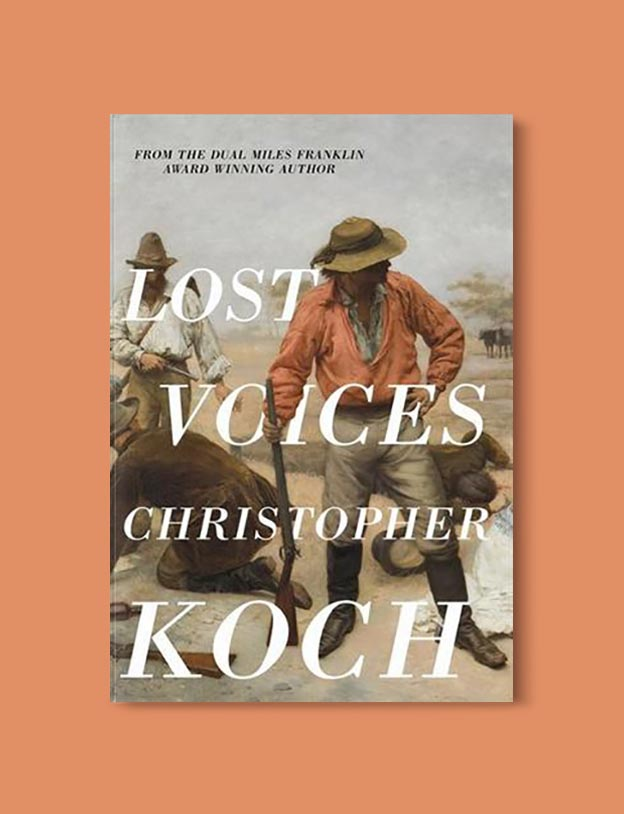 Books Set In Australia - Lost Voices by Christopher J. Koch. For more books visit www.taleway.com to find books set around the world. Ideas for those who like to travel, both in life and in fiction. australian books, books and travel, travel reads, reading list, books around the world, books to read, books set in different countries, australia