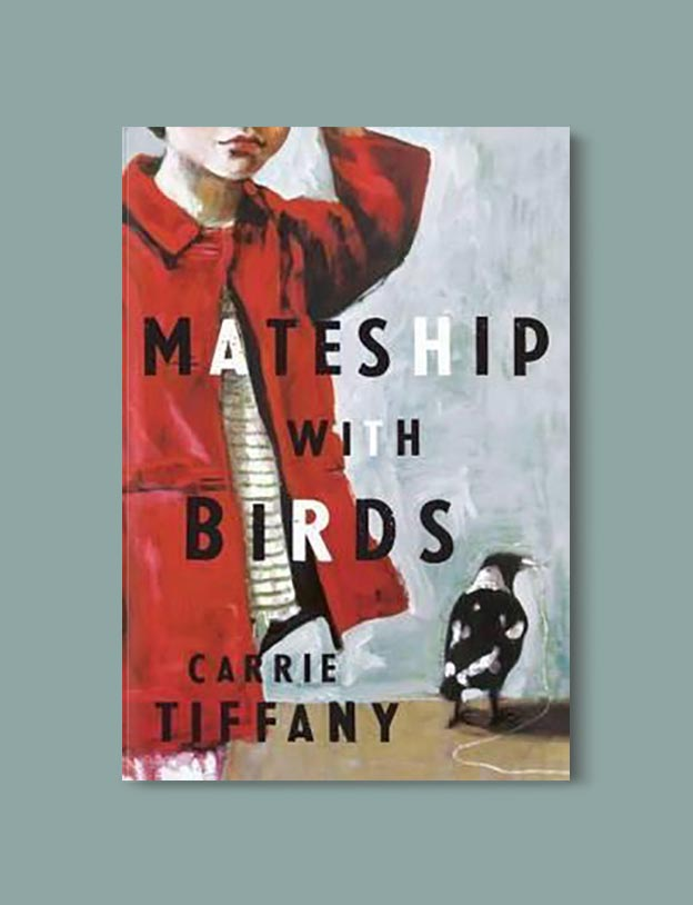 Books Set In Australia - Mateship With Birds by Carrie Tiffany. For more books visit www.taleway.com to find books set around the world. Ideas for those who like to travel, both in life and in fiction. australian books, books and travel, travel reads, reading list, books around the world, books to read, books set in different countries, australia