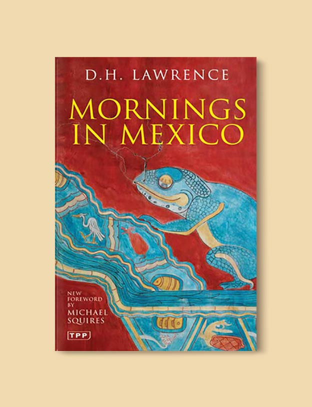 Books Set In Mexico - Mornings in Mexico by D.H. Lawrence. For more books visit www.taleway.com to find books set around the world. Ideas for those who like to travel, both in life and in fiction. mexican books, reading list, books around the world, books to read, books set in different countries, mexico