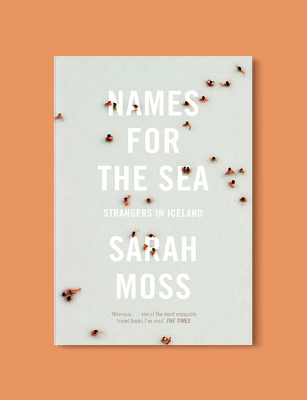 Books Set In Iceland - Names for the Sea: Strangers in Iceland by Sarah Moss. For more books visit www.taleway.com to find books set around the world. Ideas for those who like to travel, both in life and in fiction. #books #novels #fiction #iceland #travel