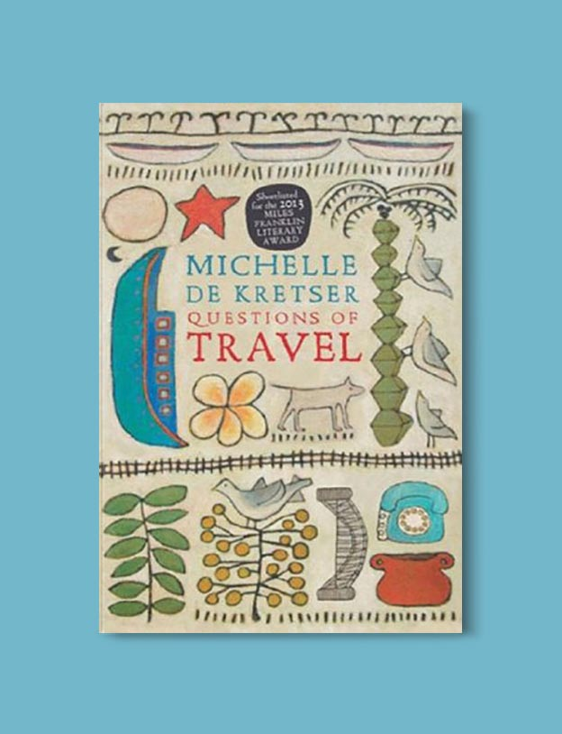 Books Set In Australia - Questions of Travel by Michelle de Kretser. For more books visit www.taleway.com to find books set around the world. Ideas for those who like to travel, both in life and in fiction. australian books, books and travel, travel reads, reading list, books around the world, books to read, books set in different countries, australia
