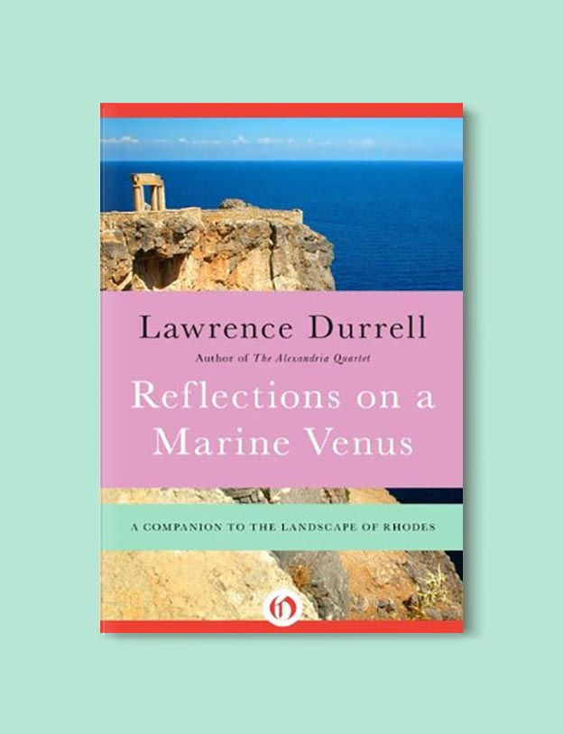 Books Set In Greece - Reflections on a Marine Venus: A Companion to the Landscape of Rhodes by Lawrence Durrell. For more books visit www.taleway.com to find books set around the world. Ideas for those who like to travel, both in life and in fiction. #books #novels #fiction #travel #greece