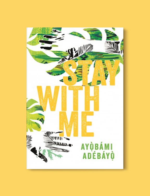 Books Set In Nigeria - Stay with Me by Ayobami Adebayo. For more books visit www.taleway.com to find books set around the world. Ideas for those who like to travel, both in life and in fiction. Books Set In Africa. Nigerian Books. #books #nigeria #travel