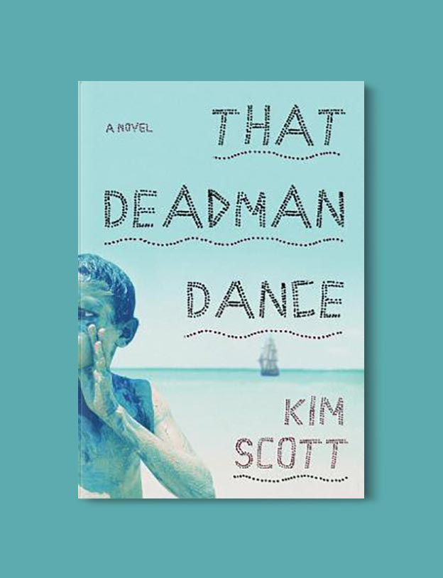 Books Set In Australia - That Deadman Dance by Kim Scott. For more books visit www.taleway.com to find books set around the world. Ideas for those who like to travel, both in life and in fiction. australian books, books and travel, travel reads, reading list, books around the world, books to read, books set in different countries, australia
