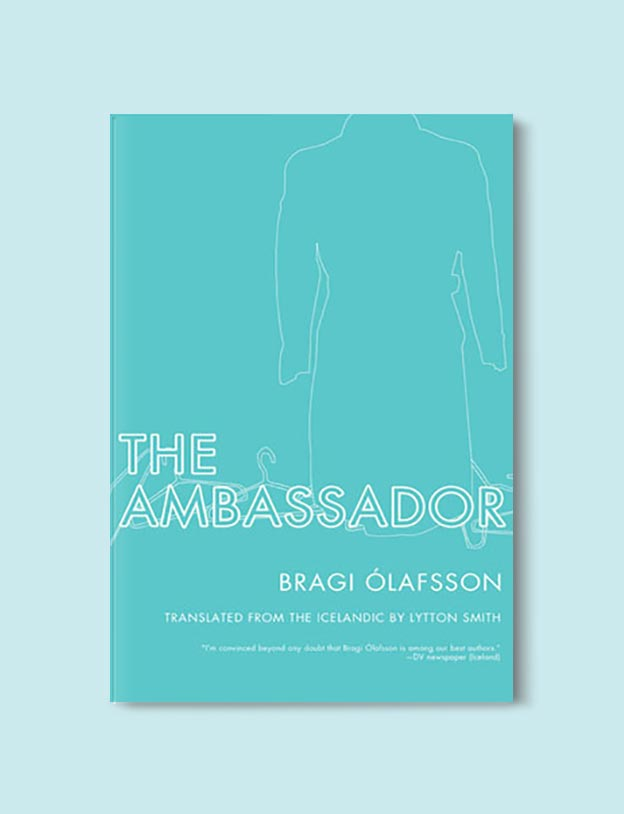 Books Set In Iceland - The Ambassador by Bragi Ólafsson. For more books visit www.taleway.com to find books set around the world. Ideas for those who like to travel, both in life and in fiction. #books #novels #fiction #iceland #travel