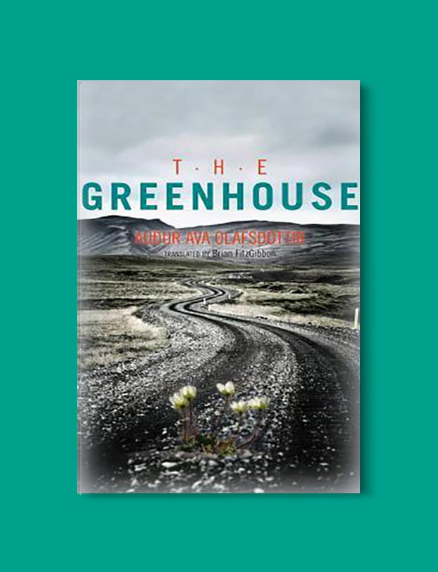 Books Set In Iceland - The Greenhouse by Auður Ava Ólafsdóttir. For more books visit www.taleway.com to find books set around the world. Ideas for those who like to travel, both in life and in fiction. #books #novels #fiction #iceland #travel