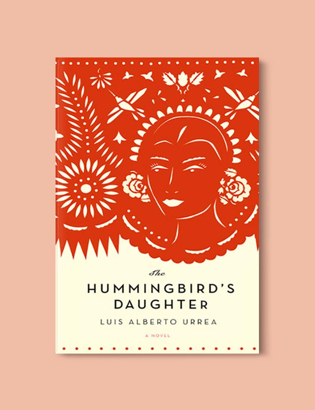 Books Set In Mexico - The Hummingbird's Daughter by Luis Alberto Urrea. For more books visit www.taleway.com to find books set around the world. Ideas for those who like to travel, both in life and in fiction. mexican books, reading list, books around the world, books to read, books set in different countries, mexico