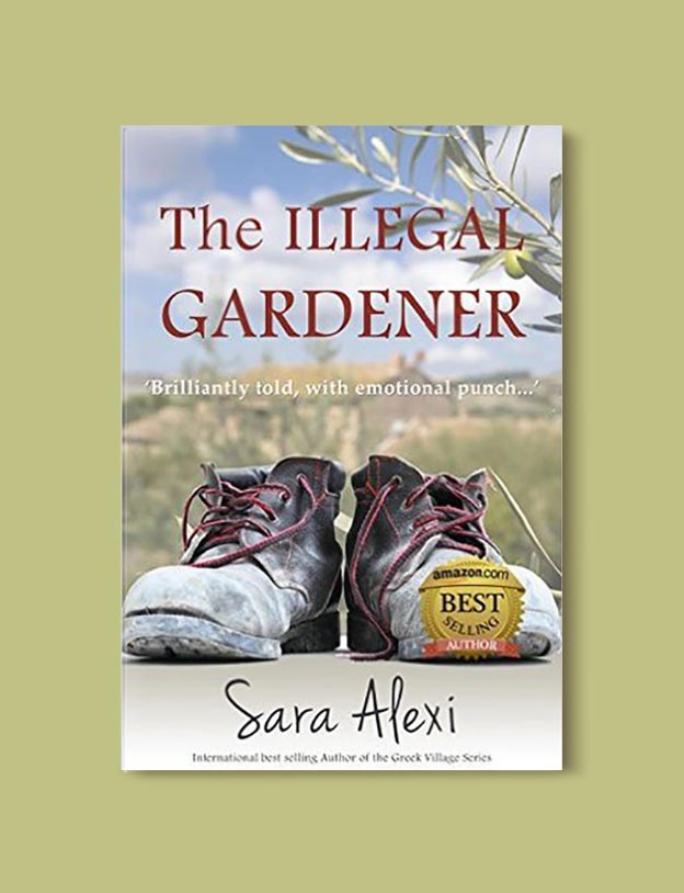Books Set In Greece - The Illegal Gardener by Sara Alexi. For more books visit www.taleway.com to find books set around the world. Ideas for those who like to travel, both in life and in fiction. #books #novels #fiction #travel #greece