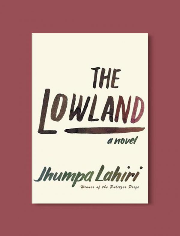 Books Set In India - The Lowland by Jhumpa Lahiri. For more books visit www.taleway.com to find books set around the world. Ideas for those who like to travel, both in life and in fiction. #books #novels #bookworm #booklover #fiction #travel