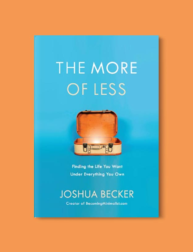 Books On Minimalism - The More of Less: Finding the Life You Want Under Everything You Own by Joshua Becker. For more books visit www.taleway.com to find books set around the world. Ideas for those who like to travel, both in life and in fiction. minimalism books, declutter books, minimalist, how to read more, how to become minimalist, minimalist living, minimalist travel, books to read