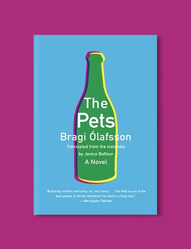 Books Set In Iceland - The Pets by Bragi Ólafsson. For more books visit www.taleway.com to find books set around the world. Ideas for those who like to travel, both in life and in fiction. #books #novels #fiction #iceland #travel
