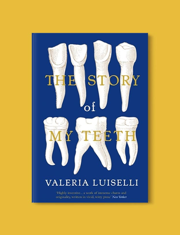 Books Set In Mexico - The Story of My Teeth by Valeria Luiselli. For more books visit www.taleway.com to find books set around the world. Ideas for those who like to travel, both in life and in fiction. mexican books, reading list, books around the world, books to read, books set in different countries, mexico