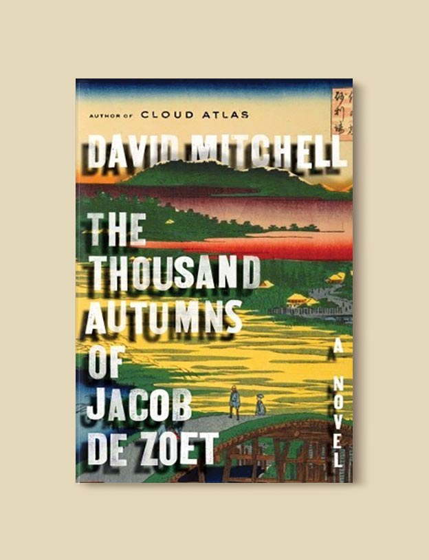 Books Set In Japan - The Thousand Autumns of Jacob de Zoet by David Mitchell. For more books visit www.taleway.com to find books set around the world. Ideas for those who like to travel, both in life and in fiction. #books #novels #bookworm #booklover #fiction #travel #japan