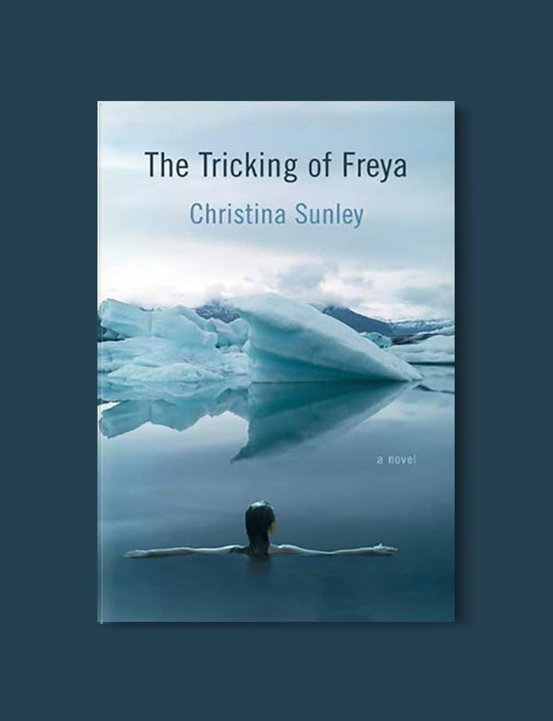 Books Set In Iceland - The Tricking of Freya by Christina Sunley. For more books visit www.taleway.com to find books set around the world. Ideas for those who like to travel, both in life and in fiction. #books #novels #fiction #iceland #travel