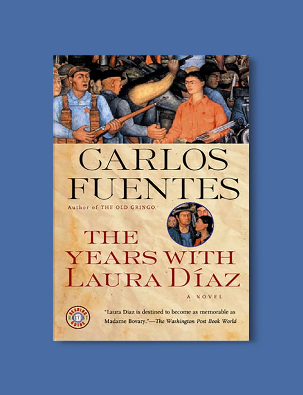 Books Set In Mexico - The Years with Laura Diaz by Carlos Fuentes. For more books visit www.taleway.com to find books set around the world. Ideas for those who like to travel, both in life and in fiction. mexican books, reading list, books around the world, books to read, books set in different countries, mexico