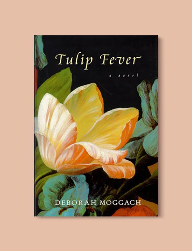 Books Set In Amsterdam - Tulip Fever by Deborah Moggach. For more books visit www.taleway.com to find books set around the world. Ideas for those who like to travel, both in life and in fiction. #books #novels #bookworm #booklover #fiction #travel #amsterdam