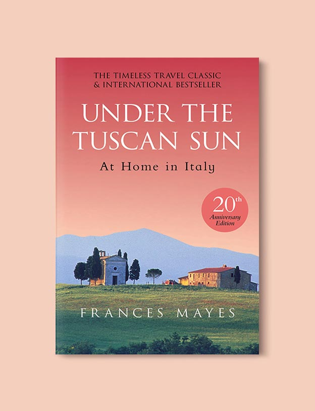 Books Set In Italy - Under the Tuscan Sun by Frances Mayes. For more books that inspire travel visit www.taleway.com to find books set around the world. italian books, books about italy, italy inspiration, italy travel, novels set in italy, italian novels, books and travel, travel reads, reading list, books around the world, books to read, books set in different countries, italy