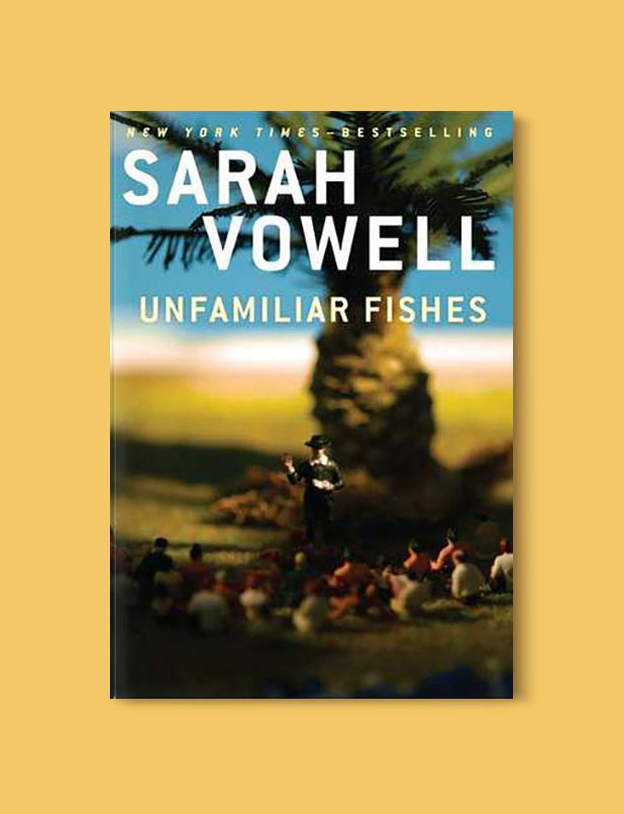 Books Set In Hawaii - Unfamiliar Fishes by Sarah Vowell. For more books visit www.taleway.com to find books from around the world. Ideas for those who like to travel, both in life and in fiction. #books #novels #hawaii #travel #fiction #bookstoread #wanderlust