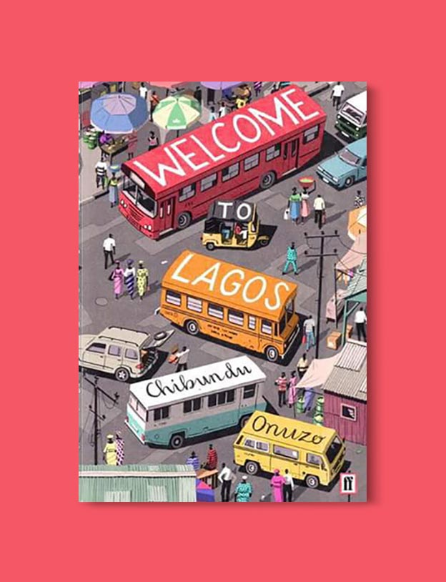 Books Set In Nigeria - Welcome to Lagos by Chibundu Onuzo. For more books visit www.taleway.com to find books set around the world. Ideas for those who like to travel, both in life and in fiction. Books Set In Africa. Nigerian Books. #books #nigeria #travel
