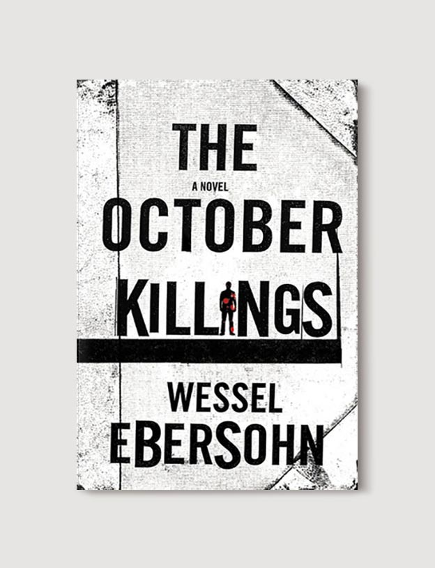 Books Set In South Africa - The October Killings by Wessel Ebersohn. For more books that inspire travel visit www.taleway.com to find books set around the world. south african books, books about south africa, south africa inspiration, south africa travel, novels set in south africa, south african novels, books and travel, travel reads, reading list, books around the world, books to read, books set in different countries, south africa