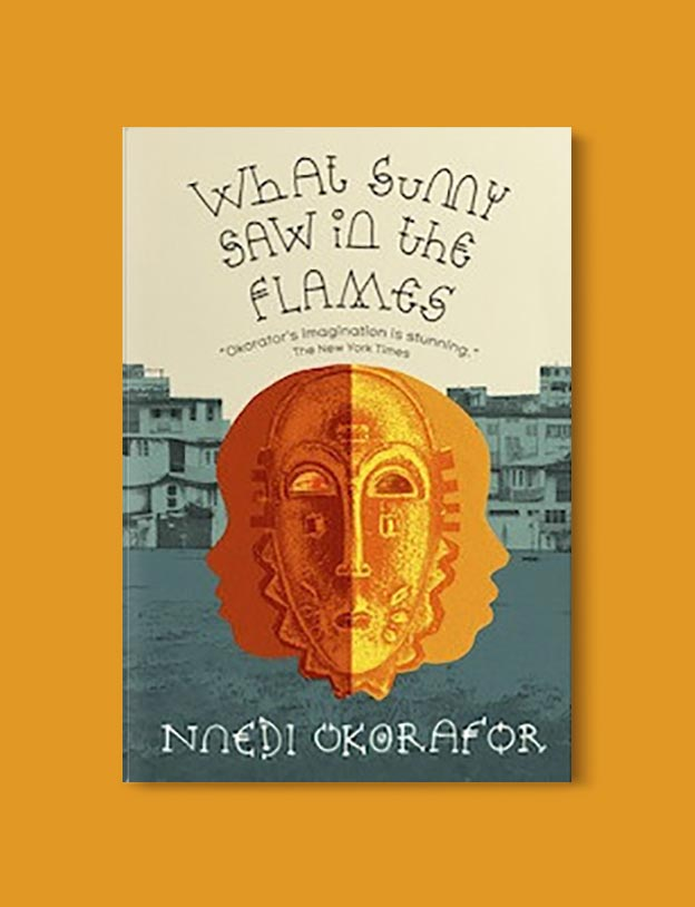Books Set In Nigeria - What Sunny Saw In The Flames by Nnedi Okorafor. For more books visit www.taleway.com to find books set around the world. Ideas for those who like to travel, both in life and in fiction. Books Set In Africa. Nigerian Books. #books #nigeria #travel