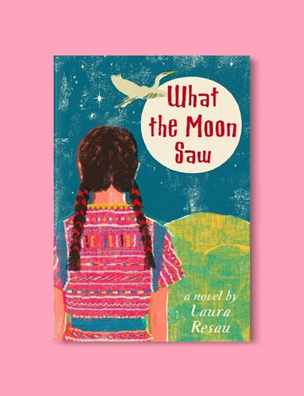 Books Set In Mexico - What the Moon Saw by Laura Resau. For more books visit www.taleway.com to find books set around the world. Ideas for those who like to travel, both in life and in fiction. mexican books, reading list, books around the world, books to read, books set in different countries, mexico