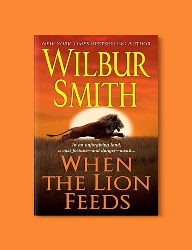 Books Set In South Africa - When the Lion Feeds (Courtney Series 1/15) by Wilbur Smith. For more books that inspire travel visit www.taleway.com to find books set around the world. south african books, books about south africa, south africa inspiration, south africa travel, novels set in south africa, south african novels, books and travel, travel reads, reading list, books around the world, books to read, books set in different countries, south africa