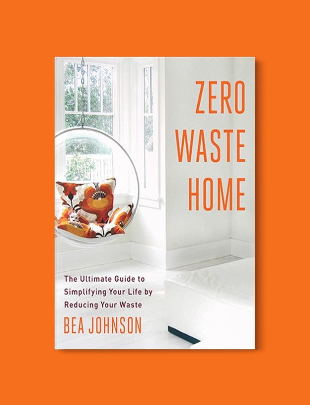 Books On Minimalism - Zero Waste Home: The Ultimate Guide to Simplifying Your Life by Reducing Your Waste by Bea Johnson. For more books visit www.taleway.com to find books set around the world. Ideas for those who like to travel, both in life and in fiction. minimalism books, declutter books, minimalist, how to read more, how to become minimalist, minimalist living, minimalist travel, books to read