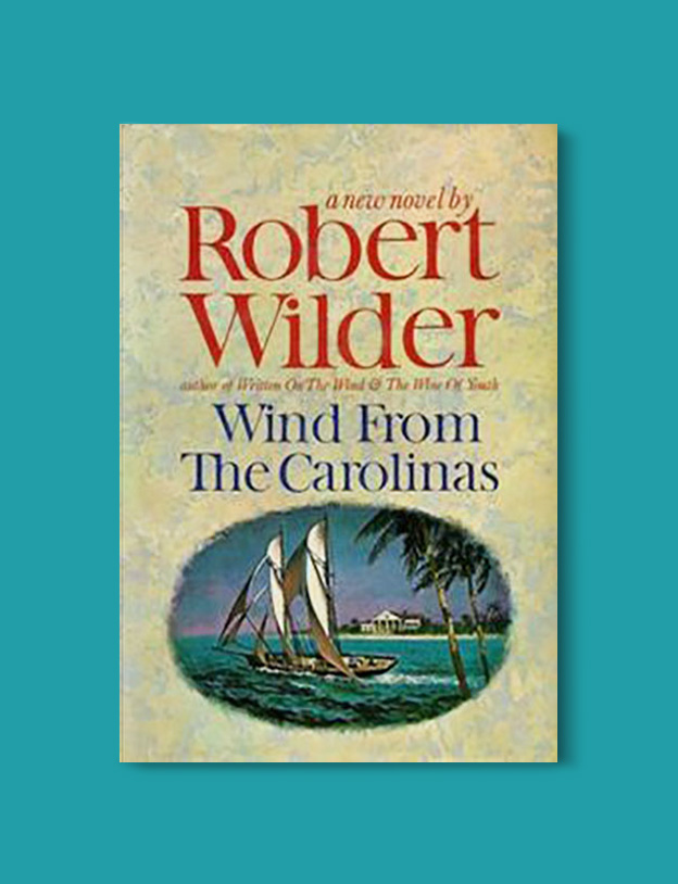 Books Set Around The World - Wind from the Carolinas by Robert Wilder. For more books that inspire travel visit www.taleway.com to find books set around the world. world books, books around the world, travel inspiration, world travel, novels set around the world, world novels, books and travel, travel reads, reading list, books to read, books set in different countries, world reading challenge
