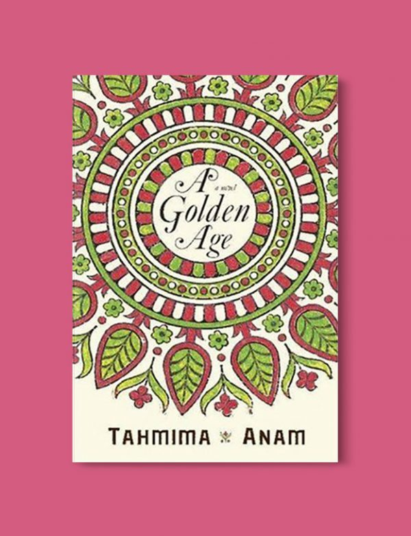 Books Set Around The World - A Golden Age by Tahmima Anam. For more books that inspire travel visit www.taleway.com to find books set around the world. world books, books around the world, travel inspiration, world travel, novels set around the world, world novels, books and travel, travel reads, reading list, books to read, books set in different countries, world reading challenge
