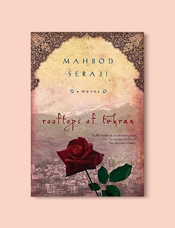 Books Set Around The World - Rooftops of Tehran by Mahbod Seraji. For more books that inspire travel visit www.taleway.com to find books set around the world. world books, books around the world, travel inspiration, world travel, novels set around the world, world novels, books and travel, travel reads, reading list, books to read, books set in different countries, world reading challenge